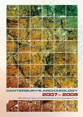 Canterbury's Archaeology 2007-2008 - Annual Report No. 32 (Paperback)