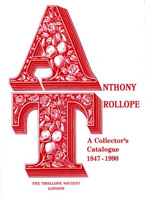 Anthony Trollope: A Collector's Catalogue (Hardback)
