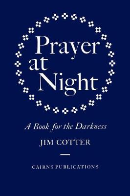 Prayer at Night: A Book for the Darkness (Paperback)