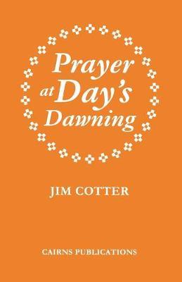 Prayer at Day's Dawning (Hardback)