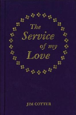 The Service of My Love: The Celebration and Blessing of Civil Partnerships (Hardback)