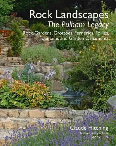 Rock Landscapes: Ferneries, Follies, Grottoes, Fountains and Garden Ornaments (Hardback)