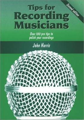 Tips for Recording Musicians (Paperback)