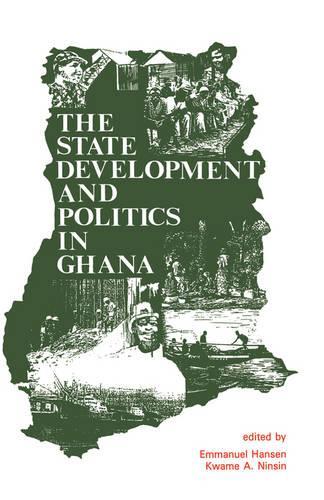 State, Development and Politics in Ghana (Hardback)