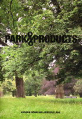 Park Products: Kathrin Bohm and Andreas Lang (Paperback)