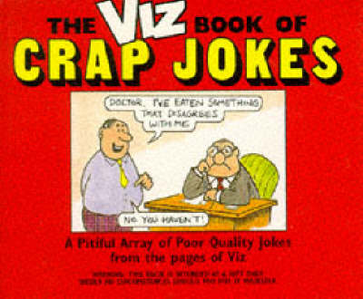 The Viz Book of Crap Jokes: A Compilation of Piss-poor Quality Second Hand, Third Rate Jokes from the Pages of Viz Magazine (Paperback)