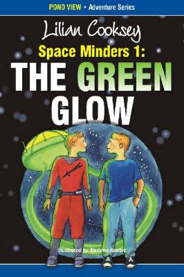 Space Minders: The Green Glow - Pond View Adventure Series for Younger Readers (Paperback)