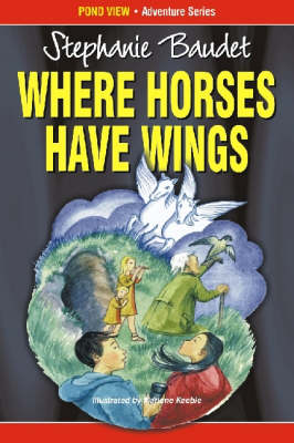 Where Horses Have Wings - Pond View Adventure Series for Younger Readers (Paperback)