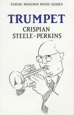 Trumpet - Yehudi Menuhin Music Guides (Paperback)