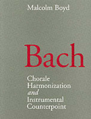 Bach: Chorale Harmonization and Instrumental Counterpoint (Paperback)