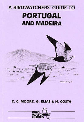 A Birdwatchers' Guide to Portugal and Madeira - Prion Birdwatchers' Guide Series (Paperback)