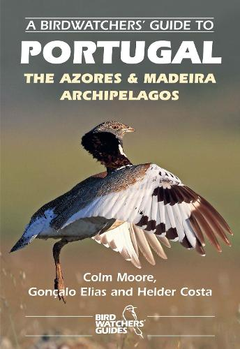A Birdwatchers' Guide to Portugal, the Azores & Madeira Archipelagos - Prion Birdwatchers' Guide Series (Paperback)