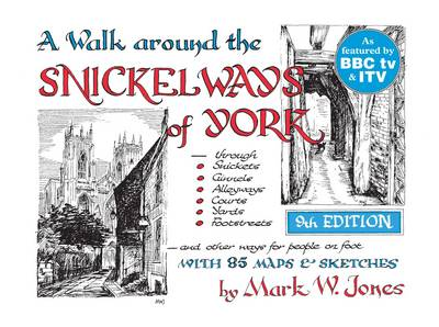 A Walk Around the Snickelways of York (Paperback)