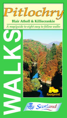 Walks Around Pitlochry: Blair Atholl and Killicrankie - Footprint Map & Guide (Sheet map, folded)