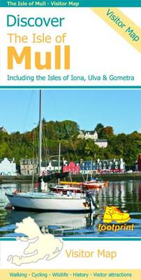 Discover the Isle of Mull: Including the Isles of Iona, Ulva & Gometra - Footprint Maps (Sheet map, folded)
