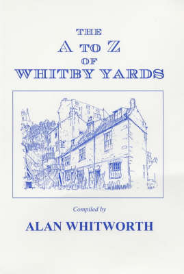 The A to Z of Whitby Yards (Paperback)