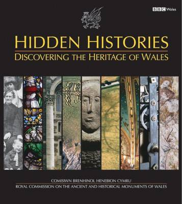 Hidden Histories: Discovering the Heritage of Wales (Hardback)