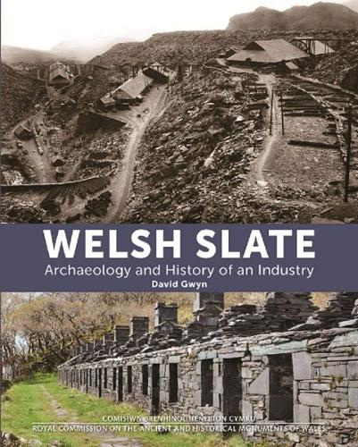 Welsh Slate: Archaeology and History of an Industry (Hardback)