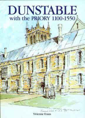 Dunstable with the Priory, 1100-1550 (Paperback)