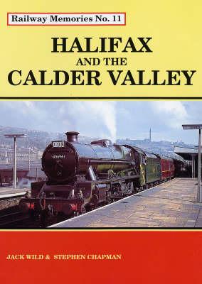 Halifax and the Calder Valley - Railway Memories No. 11 (Paperback)