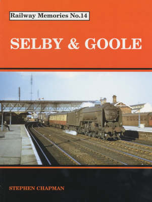 Selby and Goole - Railway Memories No. 14 (Paperback)