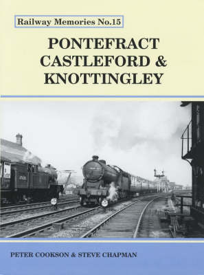 Pontefract, Castleford and Knottingley - Railway Memories No. 15 (Paperback)