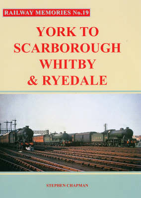 York to Scarborough, Whitby and Ryedale - Railway Memories No.19 (Paperback)