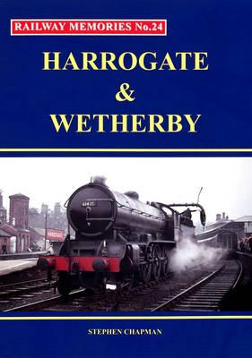 Harrogate and Wetherby - Railway Memories 24 (Paperback)