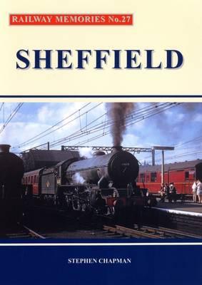 Railway Memories No.27 Sheffield - Railway Memories 27 (Paperback)