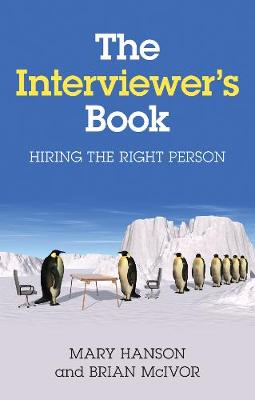 The Interviewer's Book: Hiring the Right Person (Paperback)