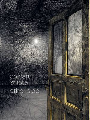 Chiharu Shiota, Other Side (Paperback)