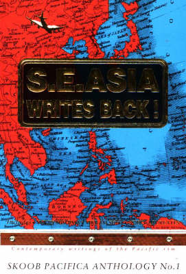 Skoob Pacifica Anthology: No. 1: S. E. Asia Writes Back - Skoob Pacifica No. 2000 (Paperback)