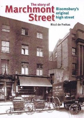The Story Of Marchmont Street: Bloomsbury's Original High Street (Paperback)
