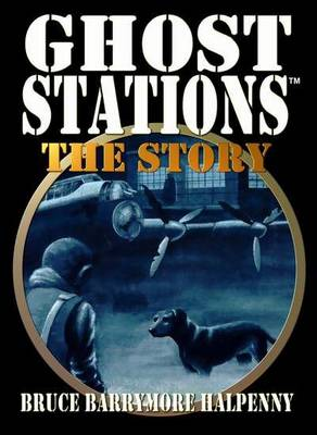 Ghost Stations the Story: True Ghost - Mystery Stories (Paperback)