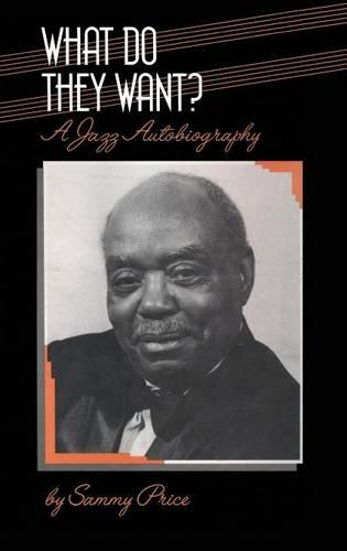 What Do They Want?: A Jazz Autobiography - Bayou Jazz Lives S. (Hardback)