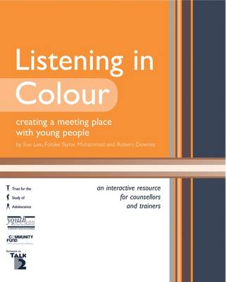 Listening in Colour: Creating a Meeting Place with Young People (Spiral bound)