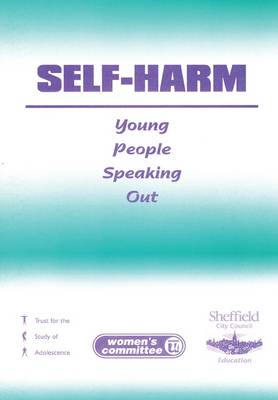 Self-Harm: Young People Speaking out (Paperback)