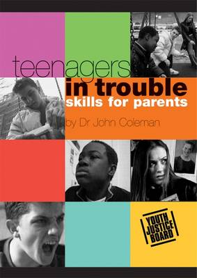 Teenagers in Trouble: Facilitator's Pack: Skills for Parents