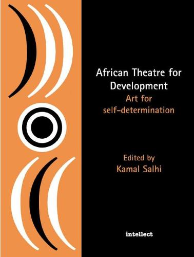 African Theatre for Development: Art for Self-determination (Paperback)