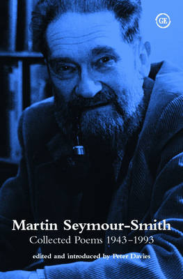Martin Seymour Smith: Collected Poems 1943-1993 (Paperback)