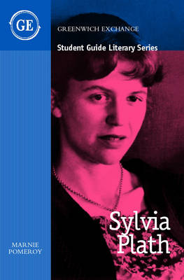 Student Guide to Sylvia Plath - Greenwich Exchange Student Guides (Paperback)