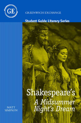 "Student Guide to Shakespeare's ""A Midsummer Night's Dream"" - Greenwich Exchange Student Guides (Paperback)"