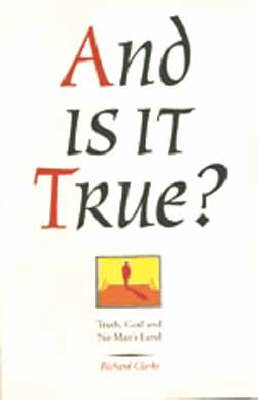And is it True?: Truth, God and No-man's Land (Paperback)