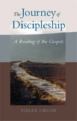 The Journey of Discipleship: A Reading of the Gospels (Paperback)