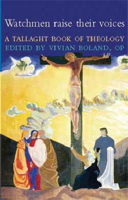 Watchmen Raise Their Voices: A Tallaght Book of Theology (Paperback)