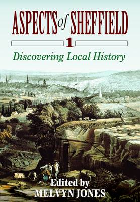 Aspects of Sheffield: v. 1: Discovering Local History (Paperback)