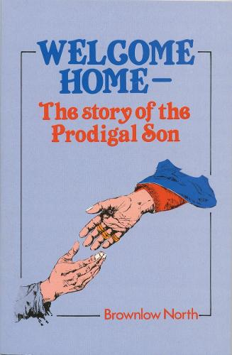 Welcome Home: The Story of the Prodigal Son (Paperback)