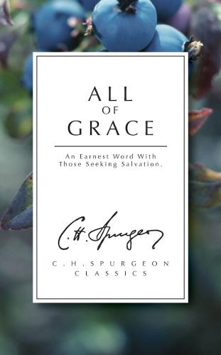 All of Grace: An earnest word with those seeking salvation (Paperback)
