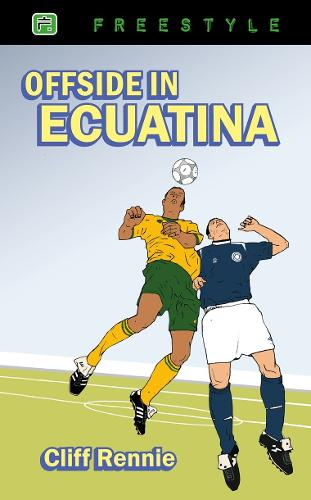 Offside in Ecuatina - Freestyle Fiction 12+ (Paperback)