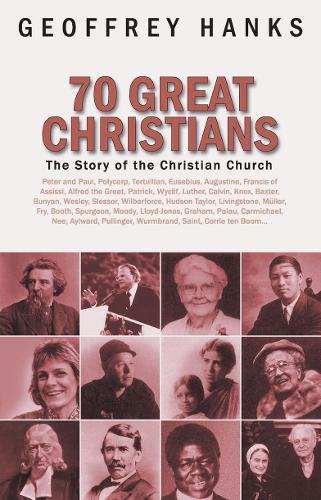 70 Great Christians: The Story of the Christian Church - Biography (Paperback)